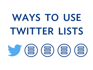 Ways to use Twitter Lists