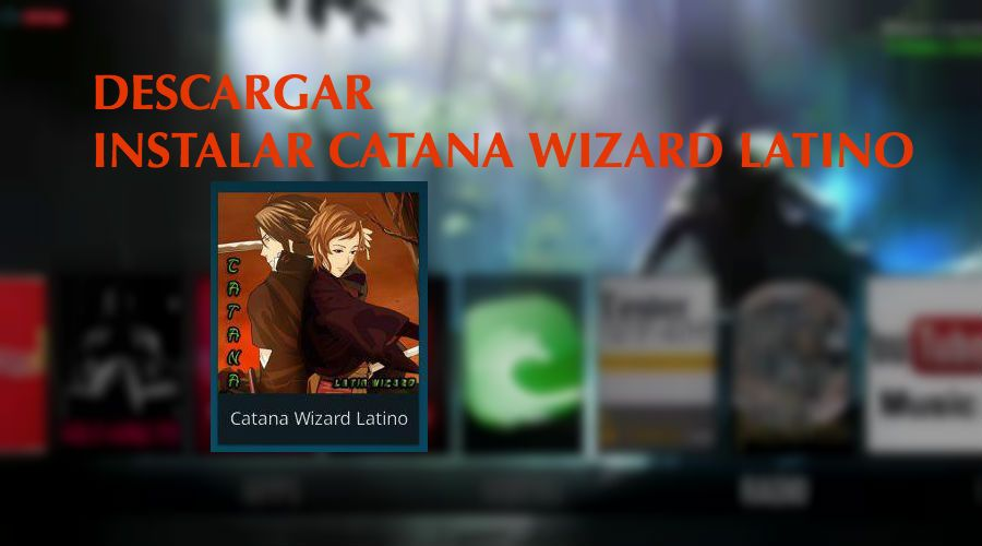 descargar instalar catana wizard latino kodi 17 krypton gratis