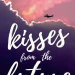 Kisses from the Future (Fiction)