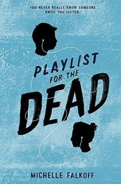 https://adelainepekreviews.wordpress.com/2015/11/22/playlist-for-the-dead-by-michelle-falkoff/