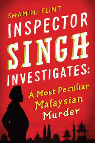 https://adelainepekreviews.wordpress.com/2015/12/29/a-most-peculiar-malaysian-murder-inspector-singh-investigates-1-by-shamini-flint/