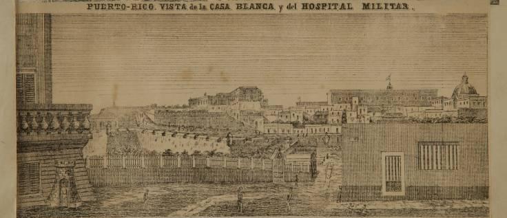 Puerto_Rico_Vista_de_la_Casa_Blanca_y_del_Hospital_Militar