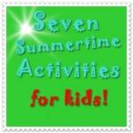7 Favorite Summertime Activities For Kids