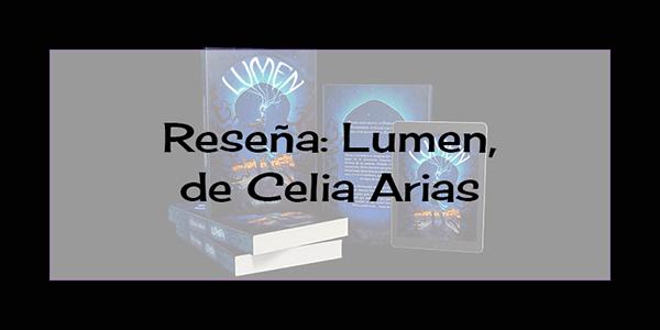 Reseña: Lumen, de Celia Arias