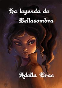 La leyenda de Bellasombra - Adella Brac