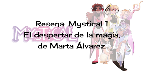 Reseña: Mystical 1. El despertar de la magia, de Marta Álvarez.
