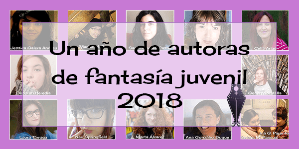 Un año de autoras de fantasía juvenil: 2018