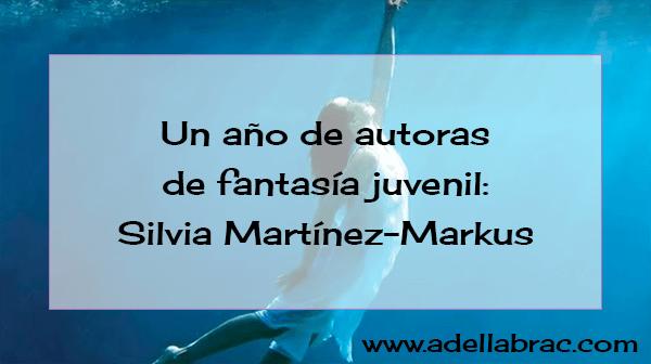 Un año de autoras: Silvia Martínez-Markus