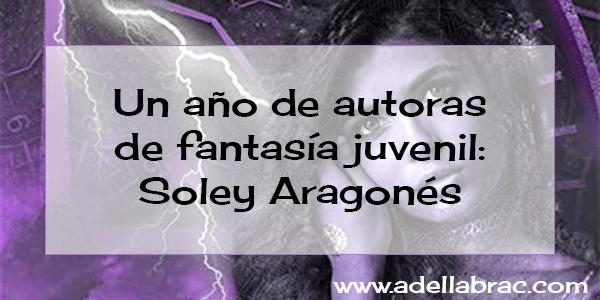 Un año de autoras: Soley Aragonés