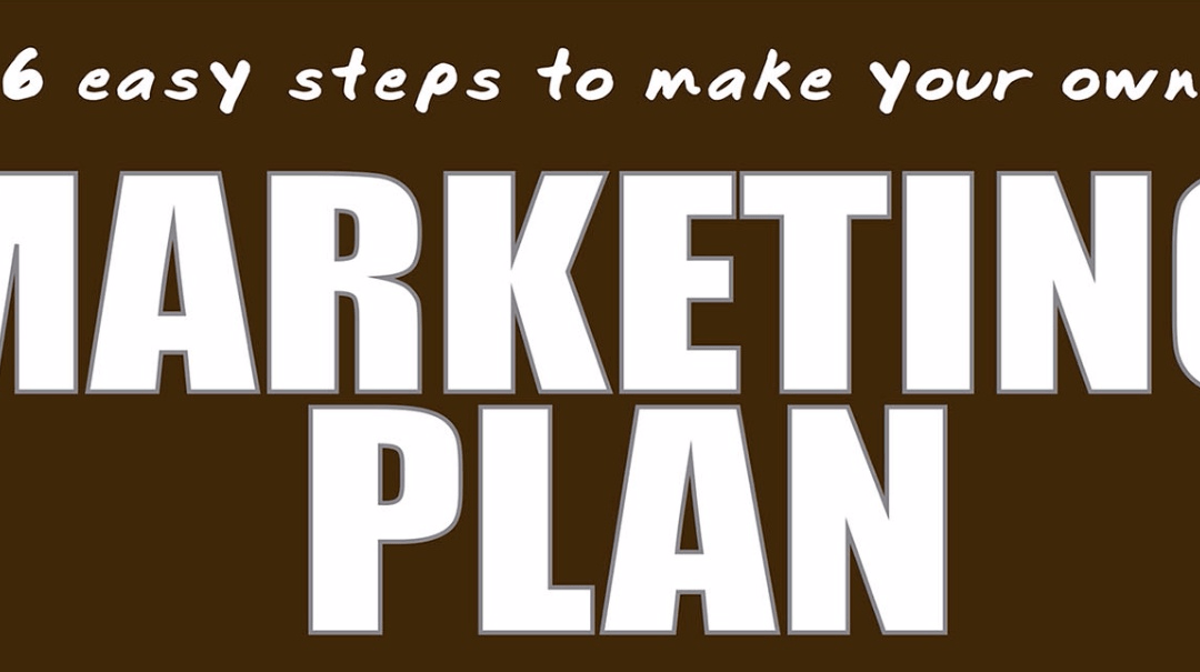 6 Easy Steps To Make Your Own Marketing Plan [Infographic]