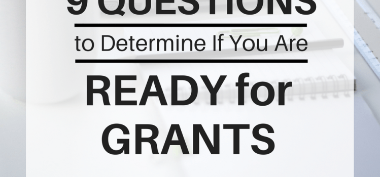9 Questions to Determine If You're Ready for Grants