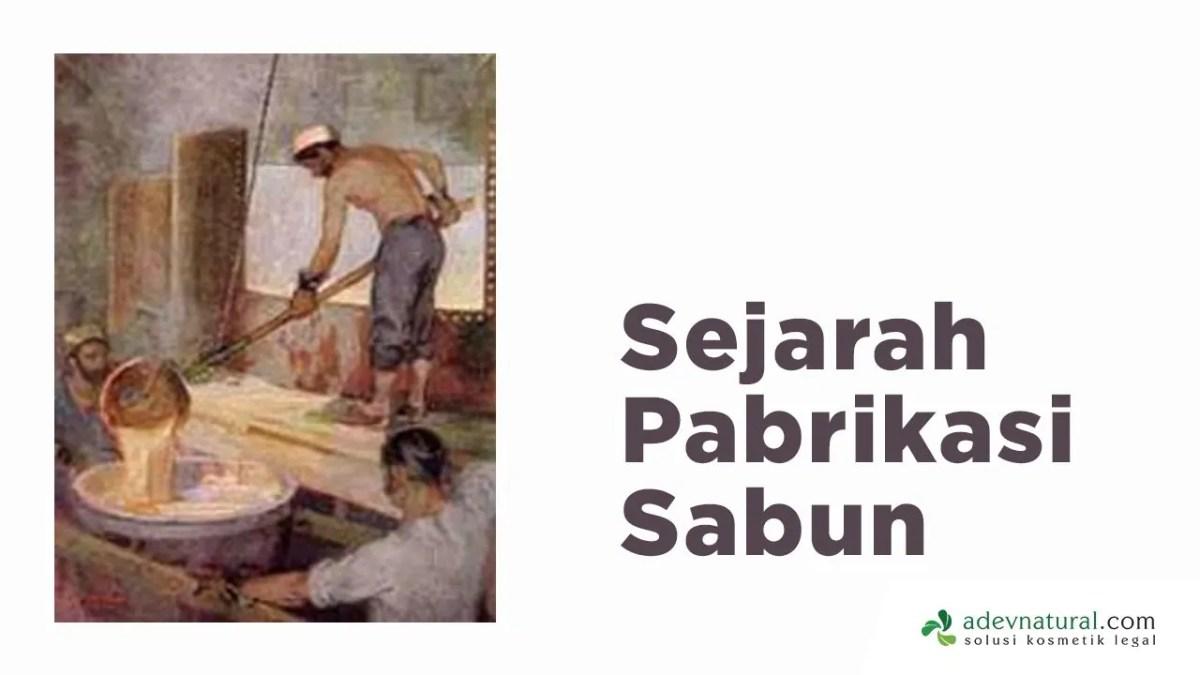 sejarah pabrikasi sabun