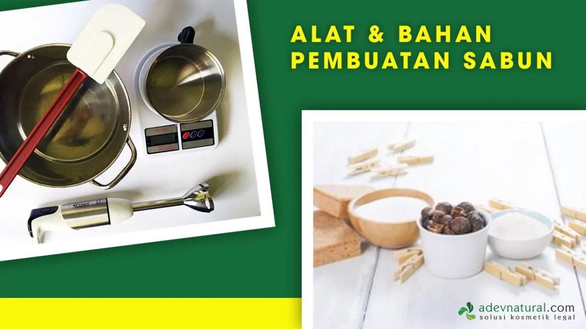 Alat dan Bahan Pembuatan Sabun