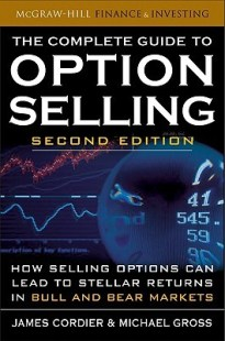 The Complete Guide To Option Selling, 2nd Ed.