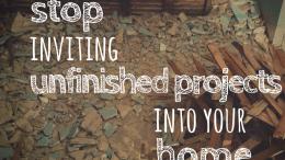 Prevent Your Next Unfinished Home Improvement Projec