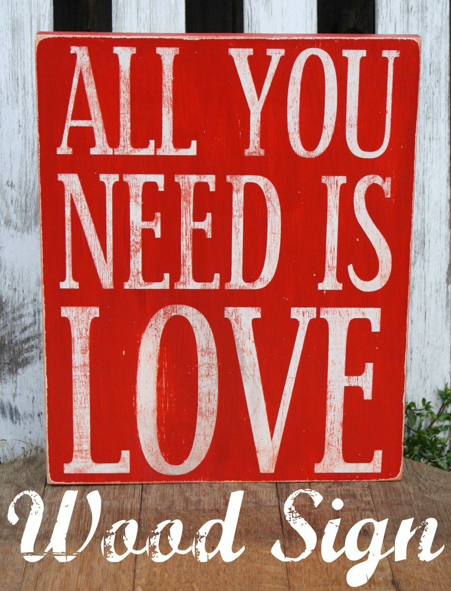 All you need is love wood sign for Love sign