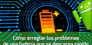 Cómo arreglar los problemas de una batería que se descarga rápido