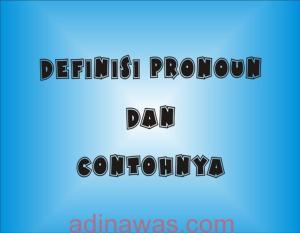Definisi Pronoun Dan Contohnya Paling Sederhana