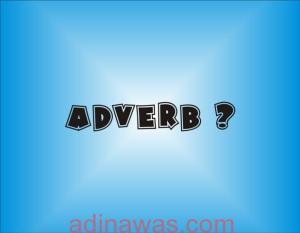 Pengertian Adverb Dalam Bahasa Inggris Dan Contohnya