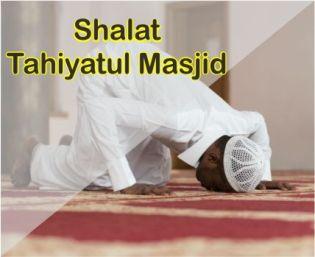 Bacaan Niat Shalat Tahiyatul Masjid Dan Pengertian Serta Keutamaannya