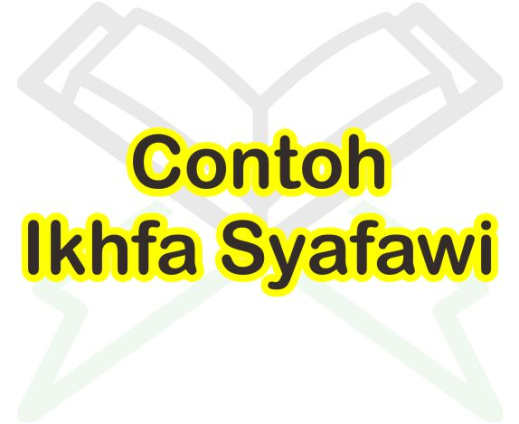 Contoh Bacaan Ikhfa Syafawi Beserta Surat Dan Ayatnya