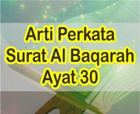 Arti Perkata Surat Al Baqarah Ayat 30 Teks Arab Dan Latin