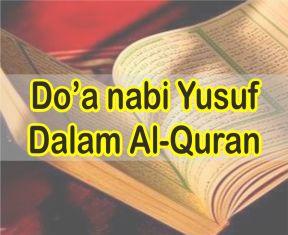 Doa Nabi Yusuf Dalam Al-Quran Lengkap Dengan Artinya