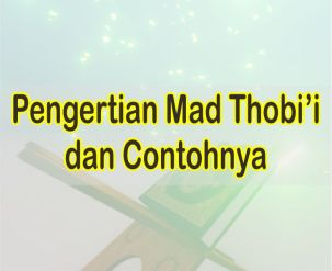 Pengertian Mad Thobi'i Dan 30 Contoh Mad Thobi'i Dalam Surah Al Baqarah