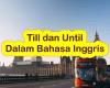 Kata Till dan Until Dalam Bahasa Inggris