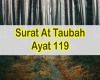Bacaan Surat At Taubah Ayat 119 Teks Arab dan Latin