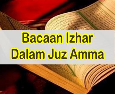 Izhar Dalam Juz Amma | Contoh Hukum Bacaan Izhar Dalam Juz Amma