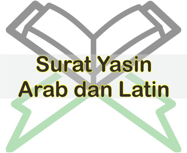Surat Yasin Arab Dan Latin Download Bacaan Surat Yasin Full 83 Ayat