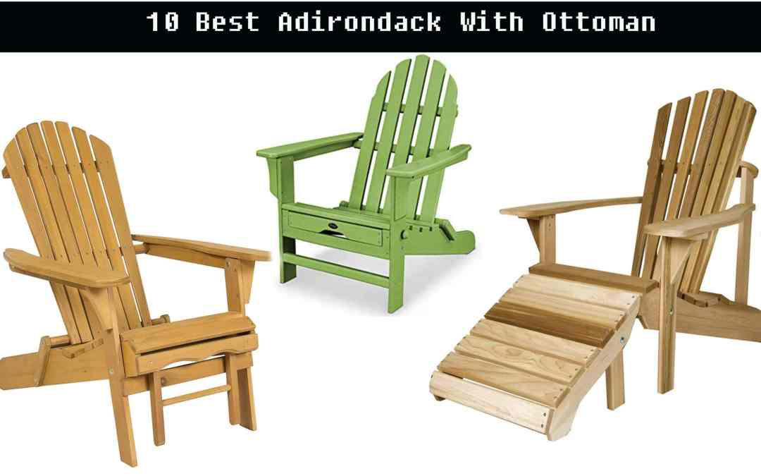 Top 10 Ottoman for Adirondack Chairs (2020)