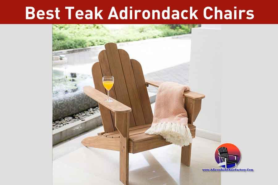 Best Teak Adirondack Chairs