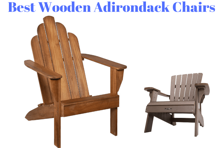 10 Best Wooden Adirondack Chairs