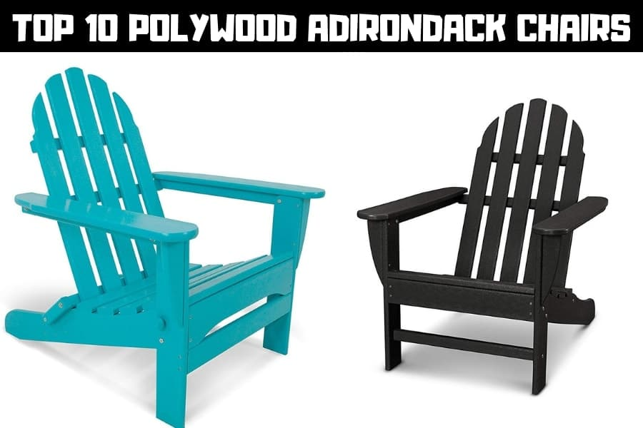 top 10 polywood adirondack chairs