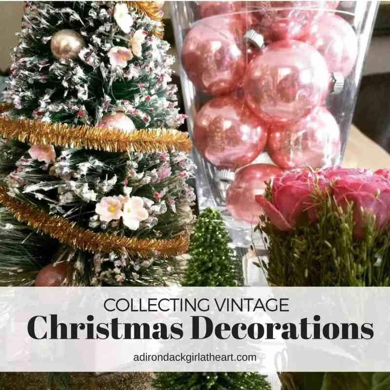 collecting vintage christmas decorations adirondackgirlatheartcom 1 - Christmas Decorating On A Dime
