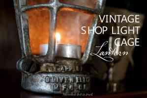 Vintage Shop Light Cage Turned Lantern