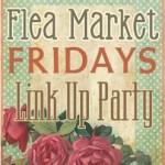 Flea Market Fridays Small Link Up