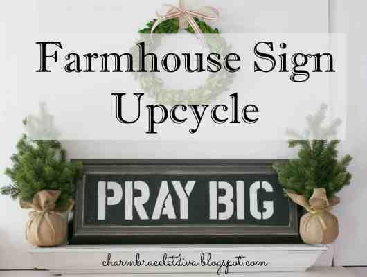 Pray Big Farmhouse Sign