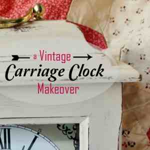 Vintage Carriage Clock Makeover