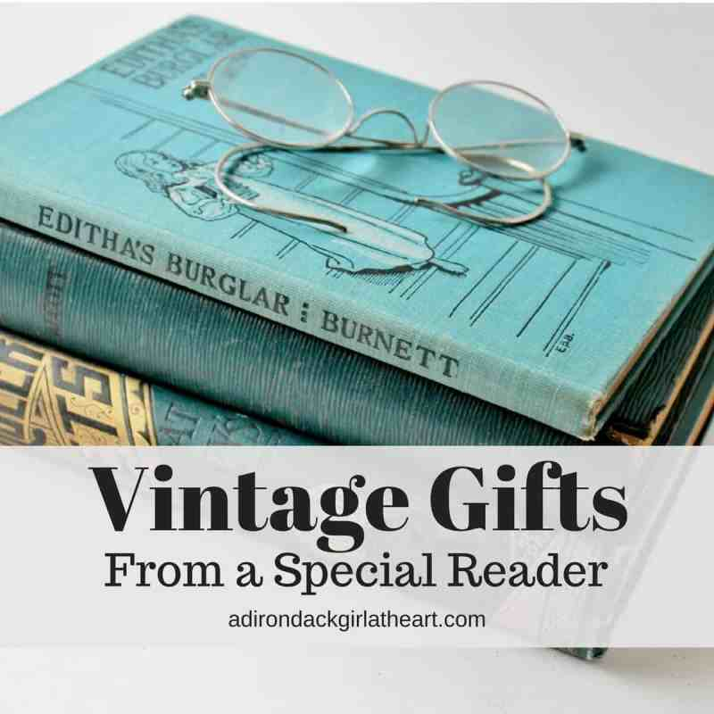 vintage gifts from a special reader adirondackgirlatheart.com