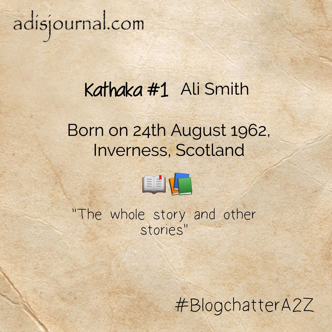 Ali Smith – The Scottish Nobel Laureate-In-Waiting – #BlogchatterA2Z