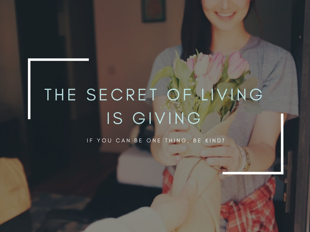 the secret of living is giving