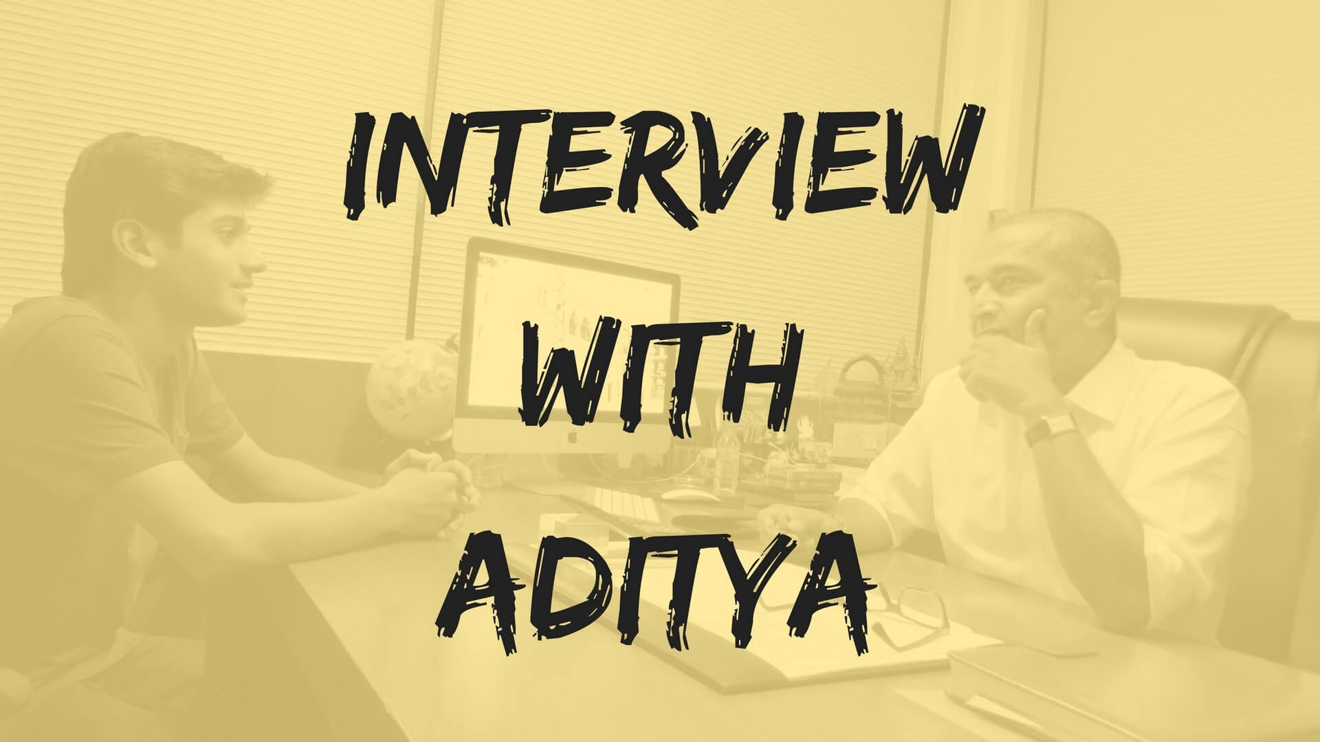 Interview With Aditya