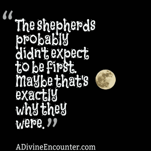 Shepherds - the last shall be first