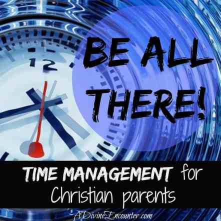 Be All There! - Christian Time Management
