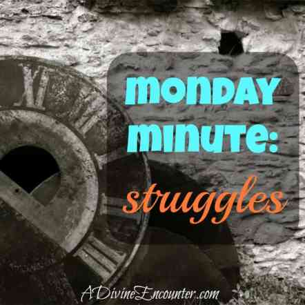 Uplifting post about struggles in the Christian life. (James 1:12) https://adivineencounter.com/monday-minute-struggles