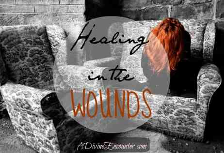 Healing in the Wounds