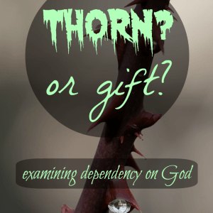 Thorn? or Gift?